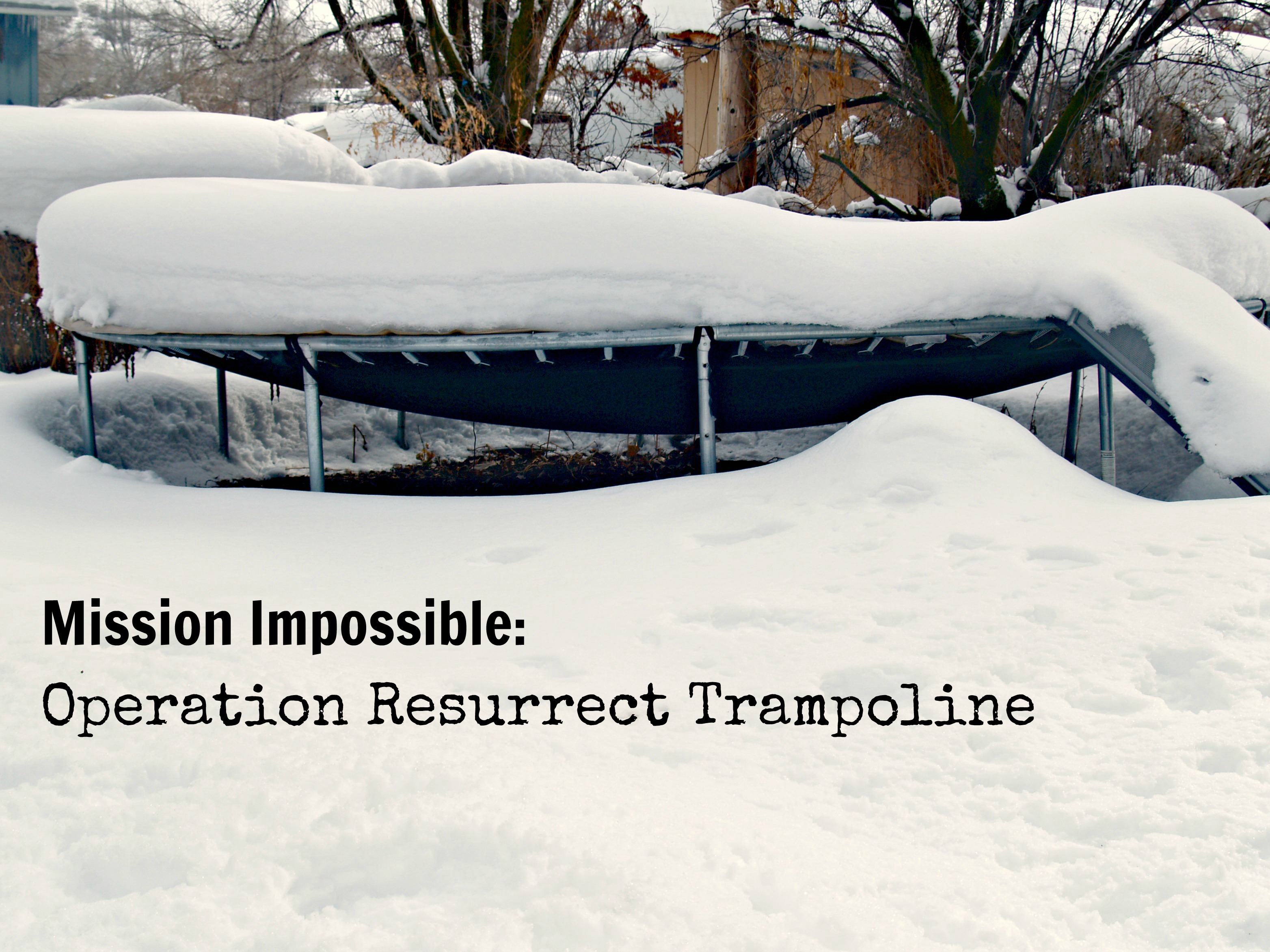 Mission Impossible: Operation Resurrect Trampoline