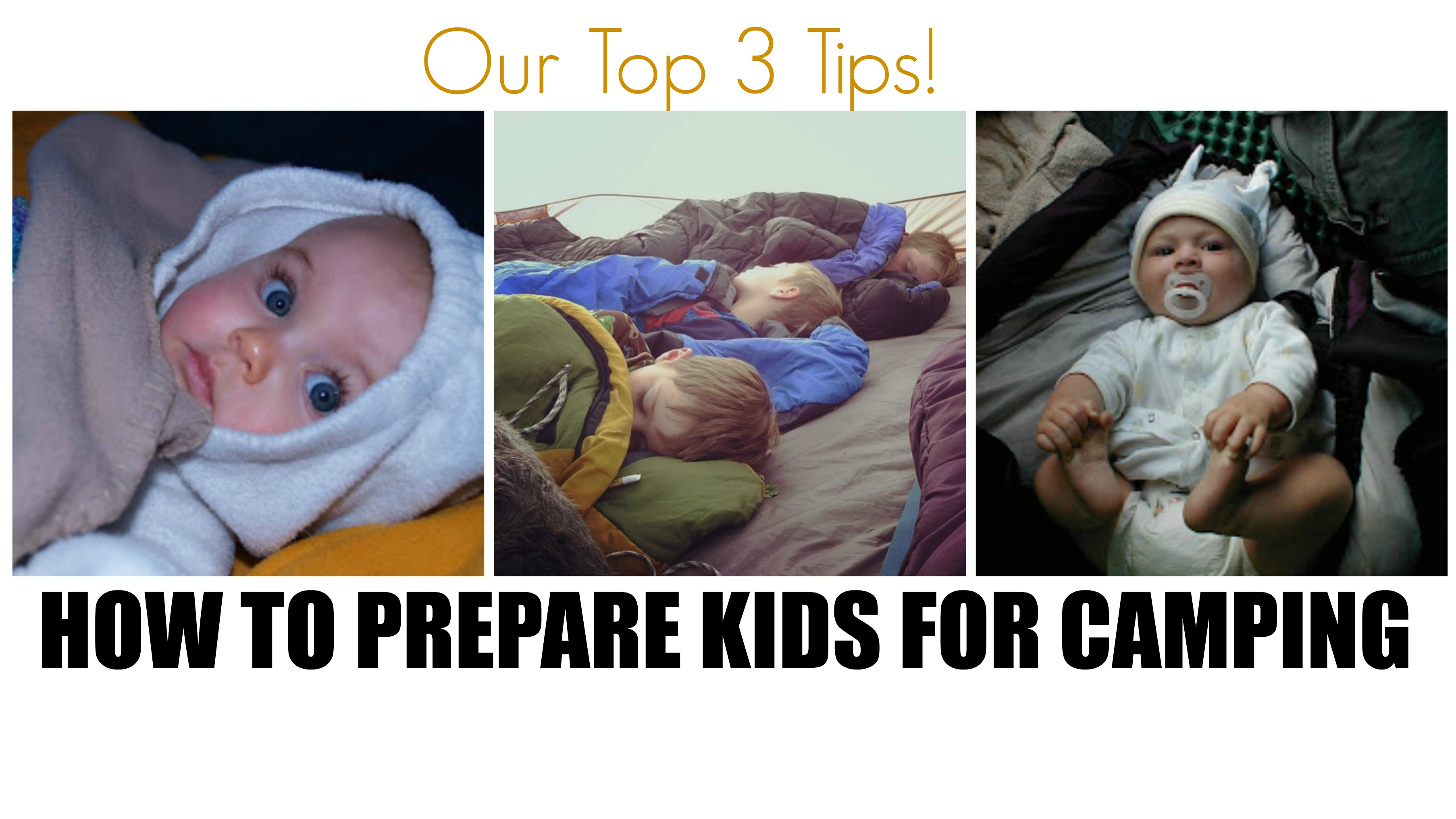 How To Prepare Kids For Camping / Our Top 3 Tips