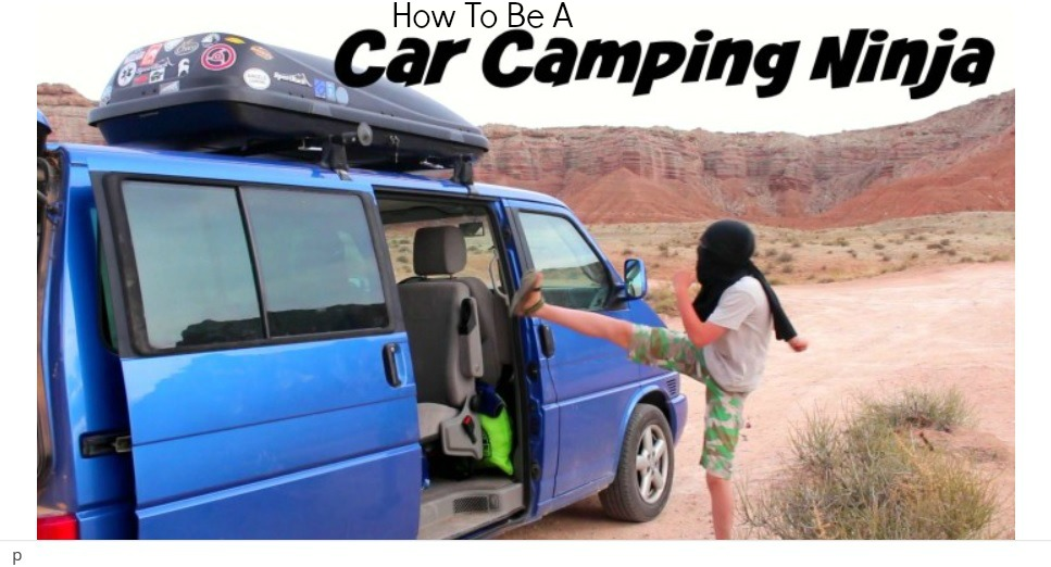How To Be A Car Camping Ninja + Giveaway